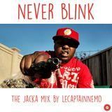 Never Blink – The Jacka Mix