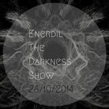 Enerdil - The Darkness Show 001 (26.10.2014)