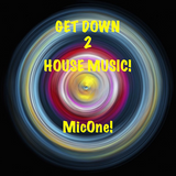 Get Down to House Music!