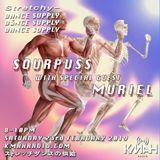 Stretchy Dance Supply w/ Sourpuss & Muriel 23rd February 2019