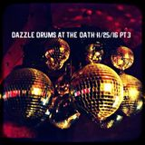 Dazzle Drums @ THE OATH 11/25/16 Pt.3