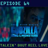 Talkin' Bout Reel Love Episode 64 - Godzilla King Of The Meh Return Of The Humans