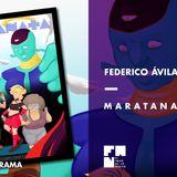 "Bloque Robot Negro: Federico Ávila Corsini presenta ""Maratana"" #FAN233"