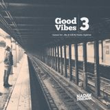 good vibes 3 - Special Set (Mix & Edit By Nadav Zigelman)