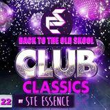 STE ESSENCE - BACK TO THE OLD SKOOL #22 CLUB CLASSICS
