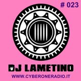 CyberOneRadio Trance Session - DJ Lametino - episode # 023