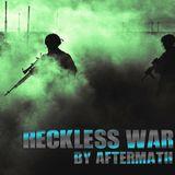 Aftermath - RECKLESS WAR - JULY 2017