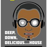 deep, down, delicious....house