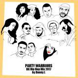 Danny L -  Party Warriors VOL. 14 (BG Hip Hop Mix 2017)