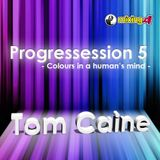 Tom Caine - Progressession 5 - Colours in a human's mind