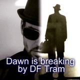 """DAWN IS BREAKING ""Exclusive Guest Session by DF Tram"