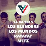 Vigía 14.04.2015: Los Blenders, Los Mundos, Ratatat y Metz.