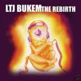 LTJ Bukem - The Rebirth