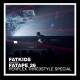 Fatape : Episode 26 (Perplex Thre3style SPECIAL)