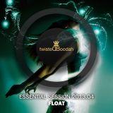Float – twistedBoodah Essential Session 2013.04
