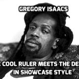 Gregory Isaacs - The Cool Ruler Meets The Deejays In Showcase Style