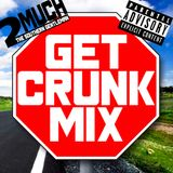 DJ 2Much - Get Crunk Mix