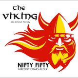 THE VIKING - NIFTY FIFTY BIRTHDAY MIX - CRAIG ALDER