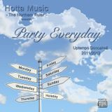 Hotta Music presents: Party Everyday - Uptempo Dancehall 2011/2012