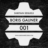 BORIS GAUNER // SUBSTAIN SEQUELS [001]