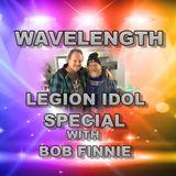 WAVELENGTH - LEGION IDOL SPECIAL WITH BOB FINNIE