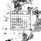 The Broken20 Debut Show: Production Unit