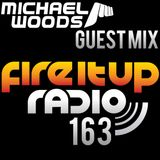 FIUR163 / Michael Woods Guest Mix / Fire It Up 163
