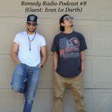 RemedyRadioPodcast #8 (Guest Ivan LeDarth)