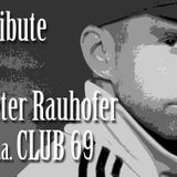 Peter Rauhofer (CLUB 69) Tribute MIX