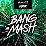Bang 'n Mash FUNK Ramp Shows #12 2012