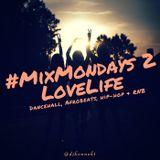 #MixMondays - LoveLife - Dancehall, Afrobeats, Hip-Hop & RNB