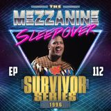 Episode 112: Survivor Series 96