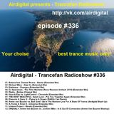 Airdigital - Trancefan Radioshow #336 2018-02-08