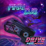 Final DJs Drive Radio Exclusive Mix