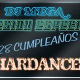 Dj Mega Sesion Especial 28 Cumpleaños (HARDANCE)