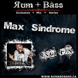 Max Sindrome -  The Rum + Bass Show - Exclusive Mix Series 002 - www.RUMANDBASS.ca