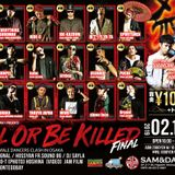 10.FEB.2019 KILL OR BE KILLED @SAM&DAVE ONE MUSIC BY HOT SIGNAL