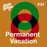SlothBoogie Guestmix #034 - Permanent Vacation