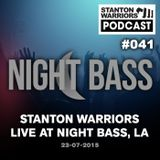 Stanton Warriors Podcast #041 : Live @ Night Bass, L.A. 23/07/15