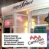 David Semler interviews Rose Goodenough of the Inner Space Meditation Centre, 31 Mar 2017