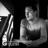 Gottwood Presents 062 - Dustin