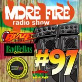 More Fire Radio Show #97 Week of April 11th 2016 with Crossfire from Unity Sound