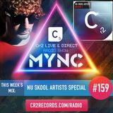 MYNC Presents Cr2 Live & Direct Radio Show 159 Nu-Skool Artists Special