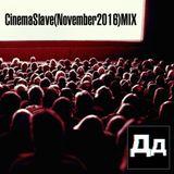 CinemaSlave(November2016)MIXbyDD