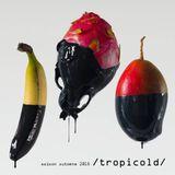 Tropicold #6 l'émission mars 2017