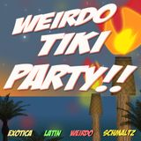 WEIRDO TIKI PARTY!!