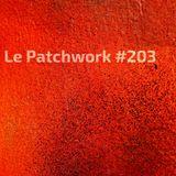 Le Patchwork #203