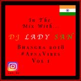 Dj Lady San // Bhangra 2018 // #ApnaVibes