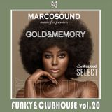 """""""FUNKY & CLUBHOUSE vol.20 """" - GOLD&MEMORY vol.1 """"   27 august 2K19"""
