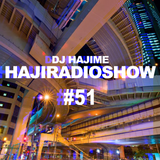 HAJIRADIOSHOW#51/deep house mix